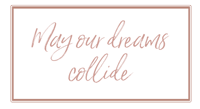 may our dreams collide